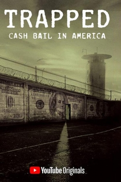 Trapped: Cash Bail In America