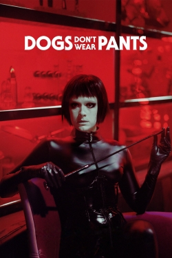 Dogs Don't Wear Pants
